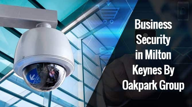 Business Security in Milton Keynes