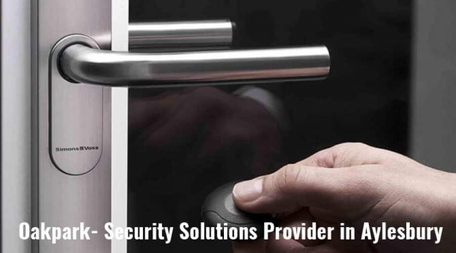 Oakpark- A Premier Security Solutions Provider in Aylesbury